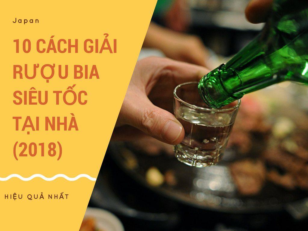10 Cách Giải Rượu Bia NHANH NHẤT tại nhà đơn giản Siêu Tốc (2018)