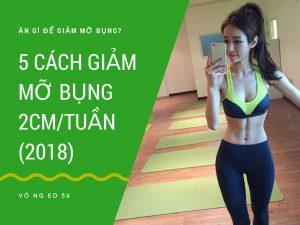 5 Cách giảm mỡ bụng nhanh nhất(2018)