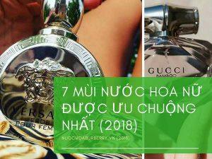 7 Mùi Nước Hoa Nữ Được Ưa Chuộng Nhất 2018